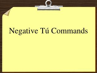 Negative T  Commands