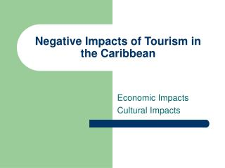 Negative Impacts of Tourism in the Caribbean