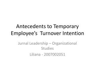 Antecedents to Temporary Employee s  Turnover Intention