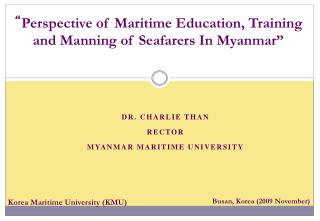 Dr. Charlie Than Rector Myanmar Maritime University