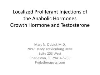 Localized Proliferant Injections of the Anabolic Hormones Growth Hormone and Testosterone