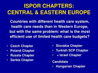 ISPOR CHAPTERS: CENTRAL  EASTERN EUROPE