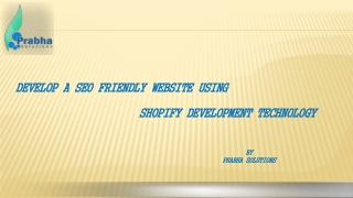 Develop a SEO Friendly Website Using Shopify Development Tec