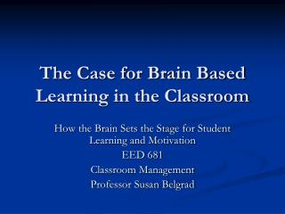 The Case for Brain Based Learning in the Classroom