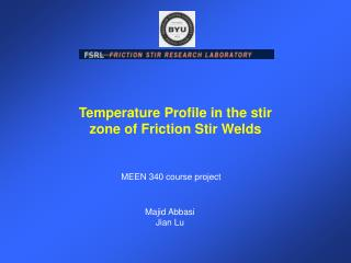 Temperature Profile in the stir zone of Friction Stir Welds