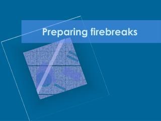 Preparing firebreaks