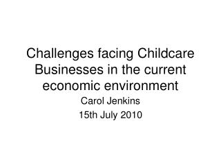 Challenges facing Childcare Businesses in the current economic environment