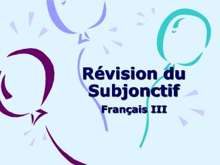 R vision du Subjonctif