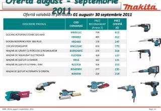 Oferta valabila  n perioada 01 august  30 septembrie 2011