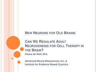 New Neurons for Old Brains  Can We Regulate Adult Neurogenesis for Cell Therapy in the Brain