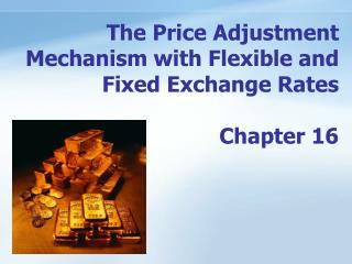 The Price Adjustment Mechanism with Flexible and Fixed Exchange Rates    Chapter 16