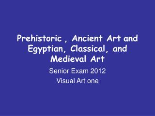 Prehistoric , Ancient Art and Egyptian, Classical, and Medieval Art