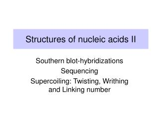 Structures of nucleic acids II