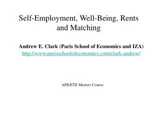 Self-Employment, Well-Being, Rents and Matching