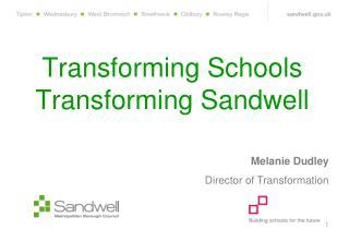 transforming schools transforming sandwell