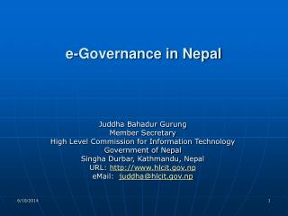 Juddha Bahadur Gurung Member Secretary High Level Commission for Information Technology Government of Nepal Singha Durba