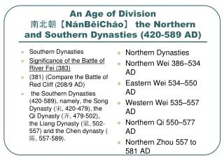 An Age of Division  N nBeiCh o the Northern and Southern Dynasties 420-589 AD