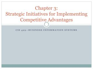 Chapter 3: Strategic Initiatives for Implementing Competitive Advantages