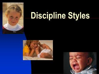 Discipline Styles