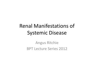 Renal Manifestations of  Systemic Disease