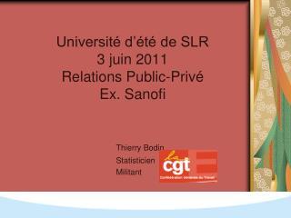 Universit  d  t  de SLR 3 juin 2011 Relations Public-Priv  Ex. Sanofi