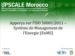 Apper u sur l ISO 50001:2011   Syst me de Management de l Energie EnMS