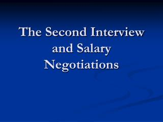 The Second Interview and Salary Negotiations