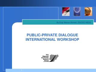 PUBLIC-PRIVATE DIALOGUE  INTERNATIONAL WORKSHOP