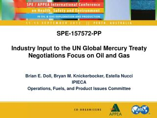 SPE-157572-PP  Industry Input to the UN Global Mercury Treaty Negotiations Focus on Oil and Gas