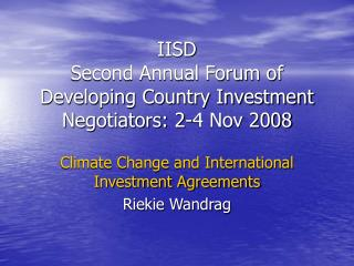 IISD Second Annual Forum of Developing Country Investment Negotiators: 2-4 Nov 2008