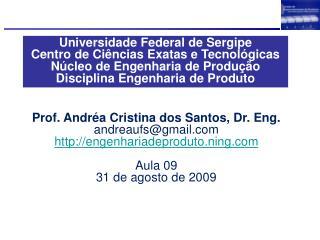 Universidade Federal de Sergipe Centro de Ci ncias Exatas e Tecnol gicas N cleo de Engenharia de Produ  o  Disciplina En