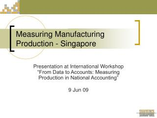 Measuring Manufacturing Production - Singapore