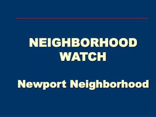 NEIGHBORHOOD  WATCH  Newport Neighborhood