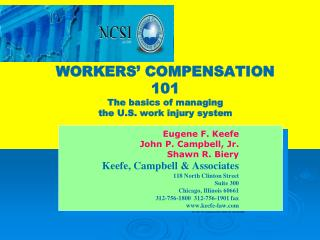 WORKERS  COMPENSATION 101 The basics of managing  the U.S. work injury system