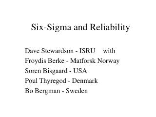 Six-Sigma and Reliability