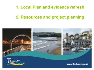 1. Local Plan and evidence refresh  2. Resources and project planning
