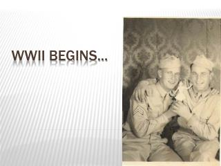 WWII Begins...