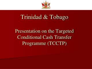trinidad  tobago  presentation on the targeted conditional cash transfer programme tcctp