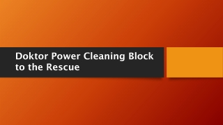 Doktor Power Cleaning Block to the Rescue