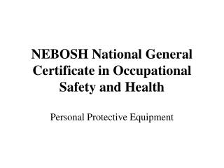NEBOSH National General Certificate in Occupational Safety and Health