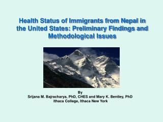 Health Status of Immigrants from Nepal in the United States: Preliminary Findings and Methodological Issues