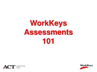 WorkKeys Assessments 101