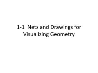 1-1  Nets and Drawings for Visualizing Geometry