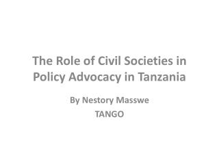 The Role of Civil Societies in Policy Advocacy in Tanzania