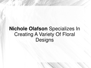 Nichole Olafson Specializes In Creating Floral Designs