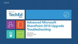 Advanced Microsoft SharePoint 2010 Upgrade Troubleshooting