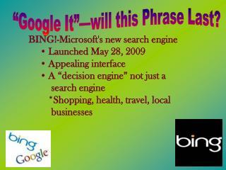 Google It  will this Phrase Last