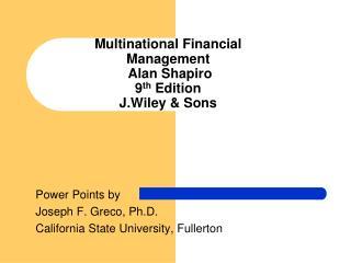 Multinational Financial Management  Alan Shapiro 9th Edition  J.Wiley  Sons