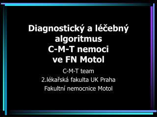 Diagnostick  a l cebn  algoritmus  C-M-T nemoci  ve FN Motol