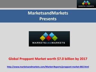 Global Proppant Market worth $7 billion by 2017